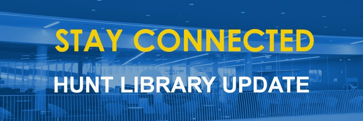 Stay Connected: Hunt Library Update