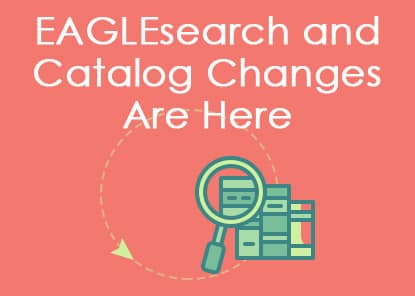EAGLEsearch and Catalog Changes Are Here
