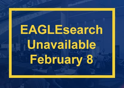 EAGLEsearch Unavailable February 8